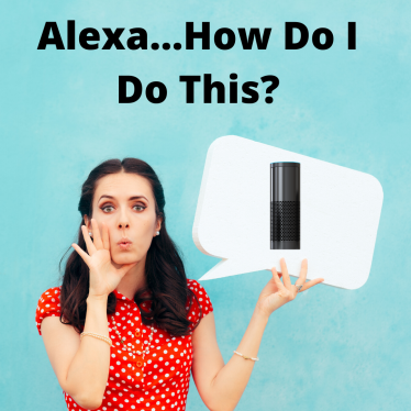 Alexa,How Do I Do This?
